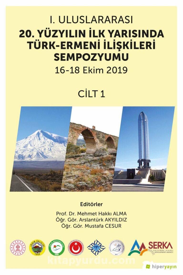 1. Uluslararası 20. Yüzyılın İlk Yarısında Türk-Ermeni İlişkileri Sempozyumu 16-18 Ekim 2019 Cilt 1 Pdf İndir - HİPER YAYIN Pdf İndir 1 | 1 uluslararasi 20 yuzyilin ilk yarisinda turk ermeni iliskileri sempozyumu 16 18 ekim 2019 cilt 1 pdf indir hiper yayin pdf indir 80439