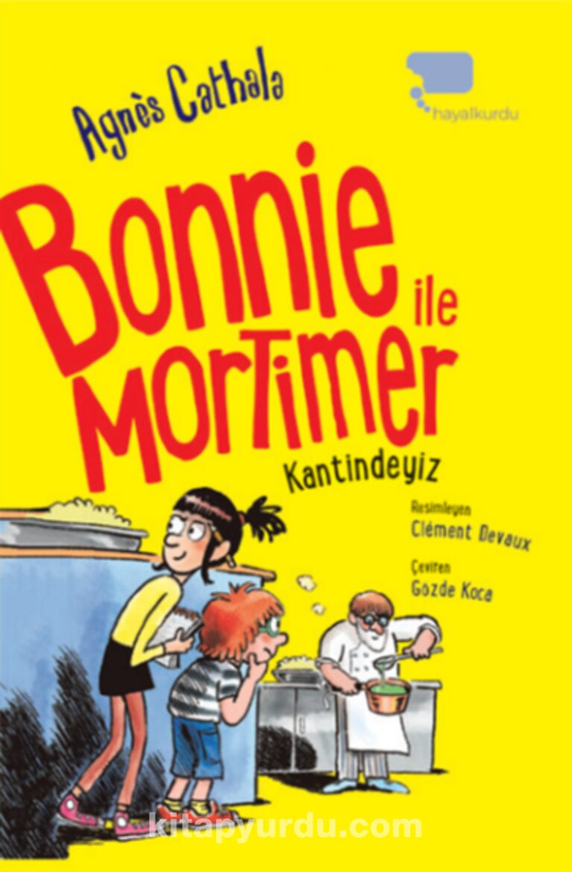 Bonnie ile Mortimer / Kantindeyiz (İkinci Kitap) Pdf İndir - HAYALKURDU YAYINCILIK Pdf İndir 25 | bonnie ile mortimer kantindeyiz ikinci kitap pdf indir hayalkurdu yayincilik pdf indir 39480