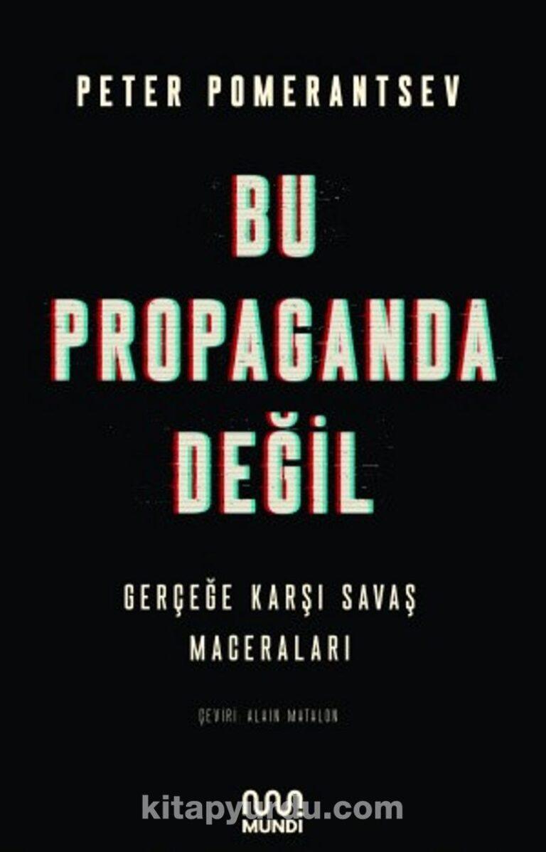Bu Propaganda Değil: Gerçeğe Karşı Savaş Maceraları Pdf İndir - MUNDİ Pdf İndir 25 | bu propaganda degil gercege karsi savas maceralari pdf indir mundi pdf indir 84345